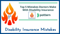 Top 5 Mistakes Doctors Make With Disability Insurance
