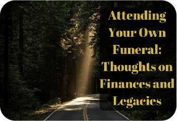 Attending-Your-Own-Funeral_-Thoughts-on-Finances-and-Legacies