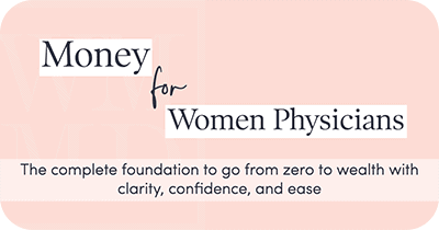 Money for Women Physicians