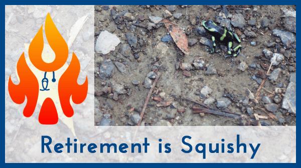 Retirement is Squishy