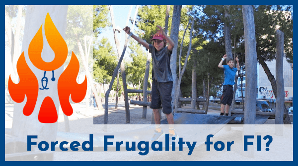 forced frugality