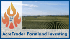 AcreTrader Review: My Investment in Cash-Flowing Farmland