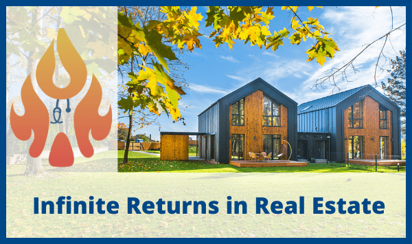 How to Get an Infinite Return Investing in Real Estate