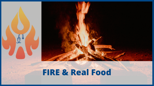 FIRE & Real Food
