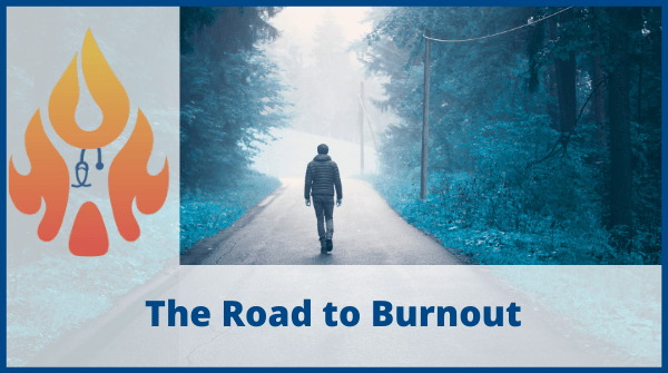 The Road to Burnout