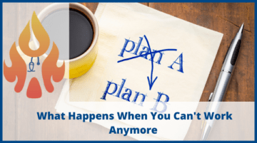 Planning for Plan B: What Happens When You Can't Work Anymore