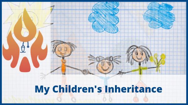 my children's inheritance