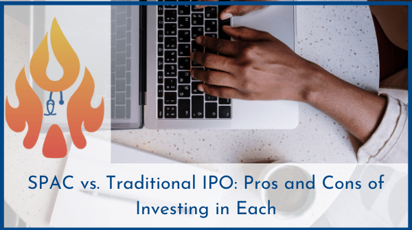 SPAC vs. Traditional IPO