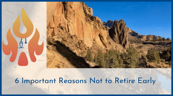 reasons not to retire early