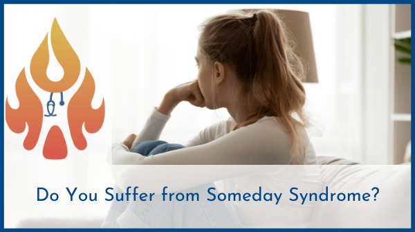 someday syndrome