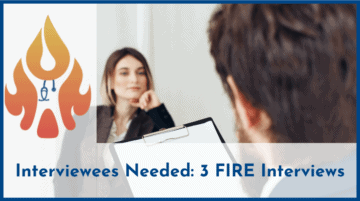 Interviewees Needed: the FIRE Starter, FIRE Crossroads, and Post-FI Interview Series