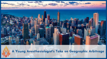 FIRE Starter 003: A Young Anesthesiologist's Take on Geographic Arbitrage