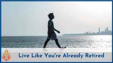 Live Like You're AlreadyRetired